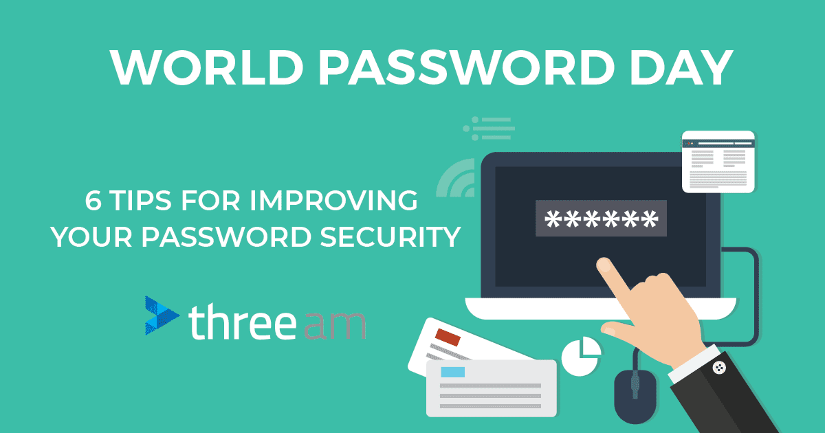 World Password Day – 6 tips for improving your password security
